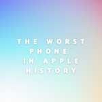 What Was the Worst Phone in Apple History